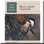 Wild Bird Guides Black Capped Chickadee